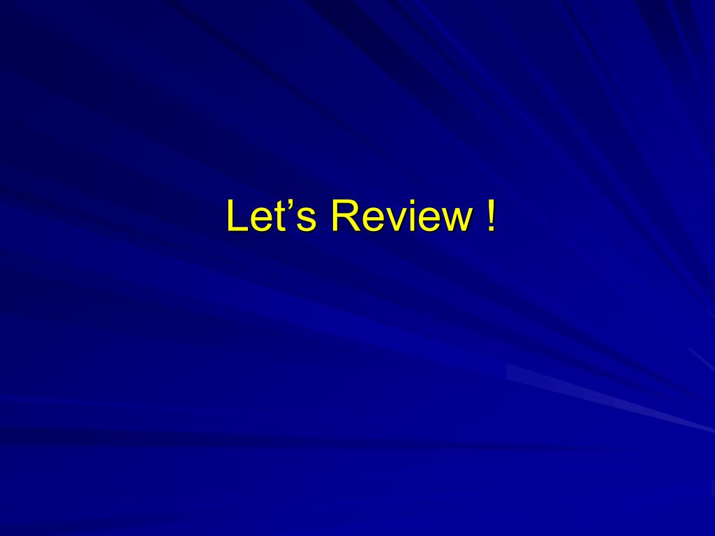 Let's Review !