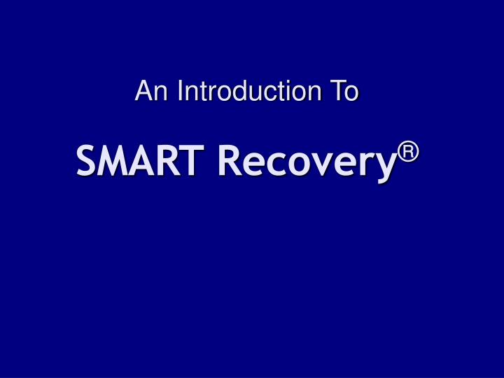 An introduction to smart recovery