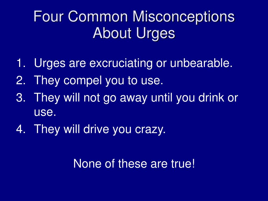 Four Common Misconceptions About Urges
