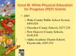 carol m white physical education for progress pep grants41