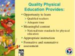 quality physical education provides