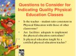 questions to consider for indicating quality physical education classes