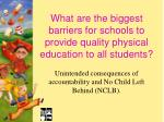 what are the biggest barriers for schools to provide quality physical education to all students