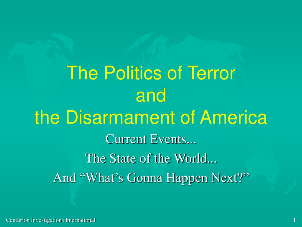 the politics of terror and the disarmament of america