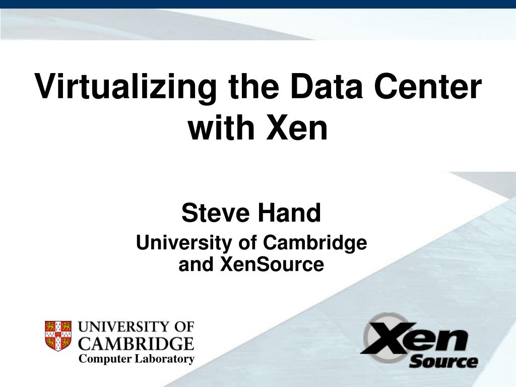 Virtualizing the Data Center with Xen