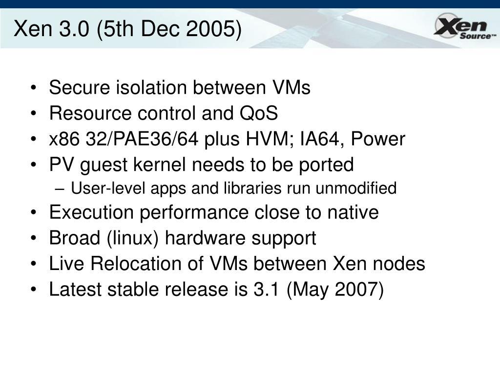 Xen 3.0 (5th Dec 2005)
