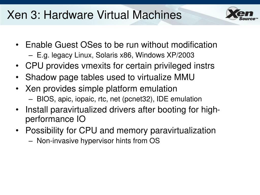 Xen 3: Hardware Virtual Machines