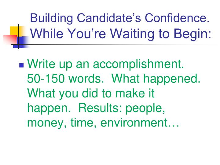 Building candidate s confidence while you re waiting to begin