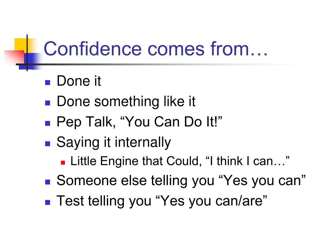Confidence comes from…