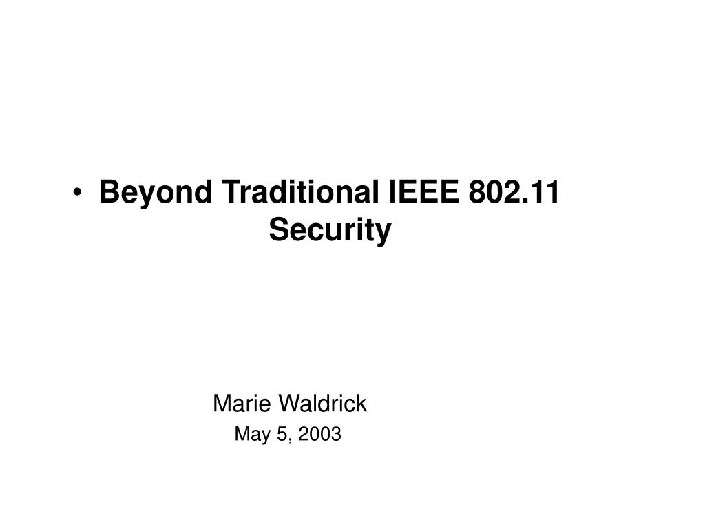 Beyond Traditional IEEE 802.11 Security