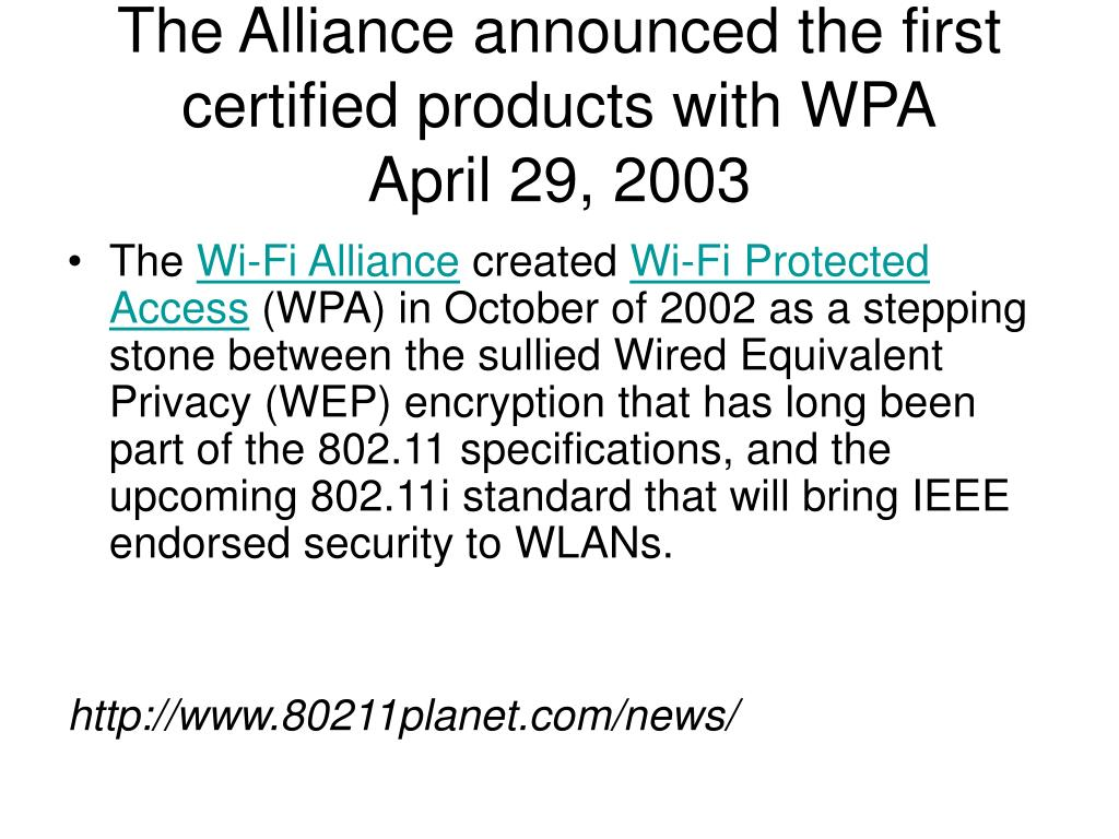 The Alliance announced the first certified products with WPA