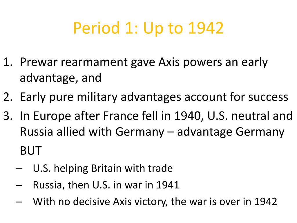 Period 1: Up to 1942