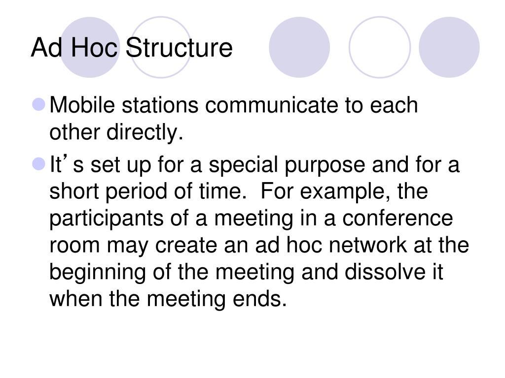 Ad Hoc Structure