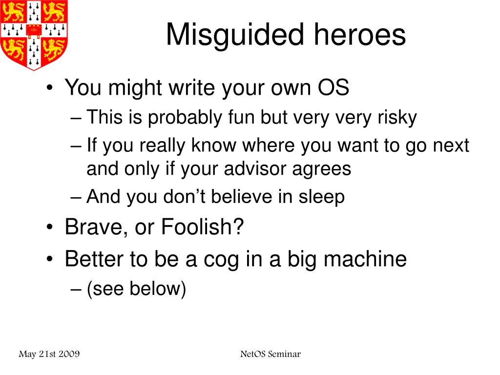 Misguided heroes