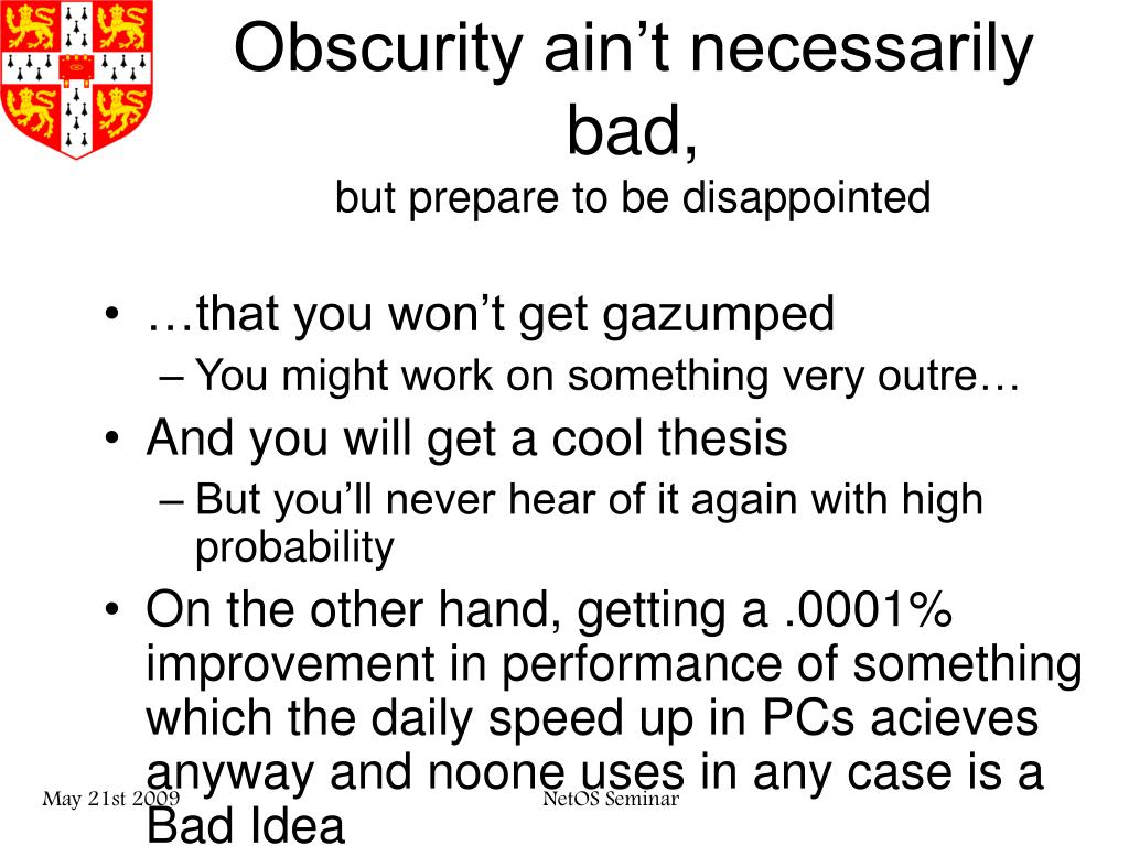 Obscurity ain't necessarily bad,