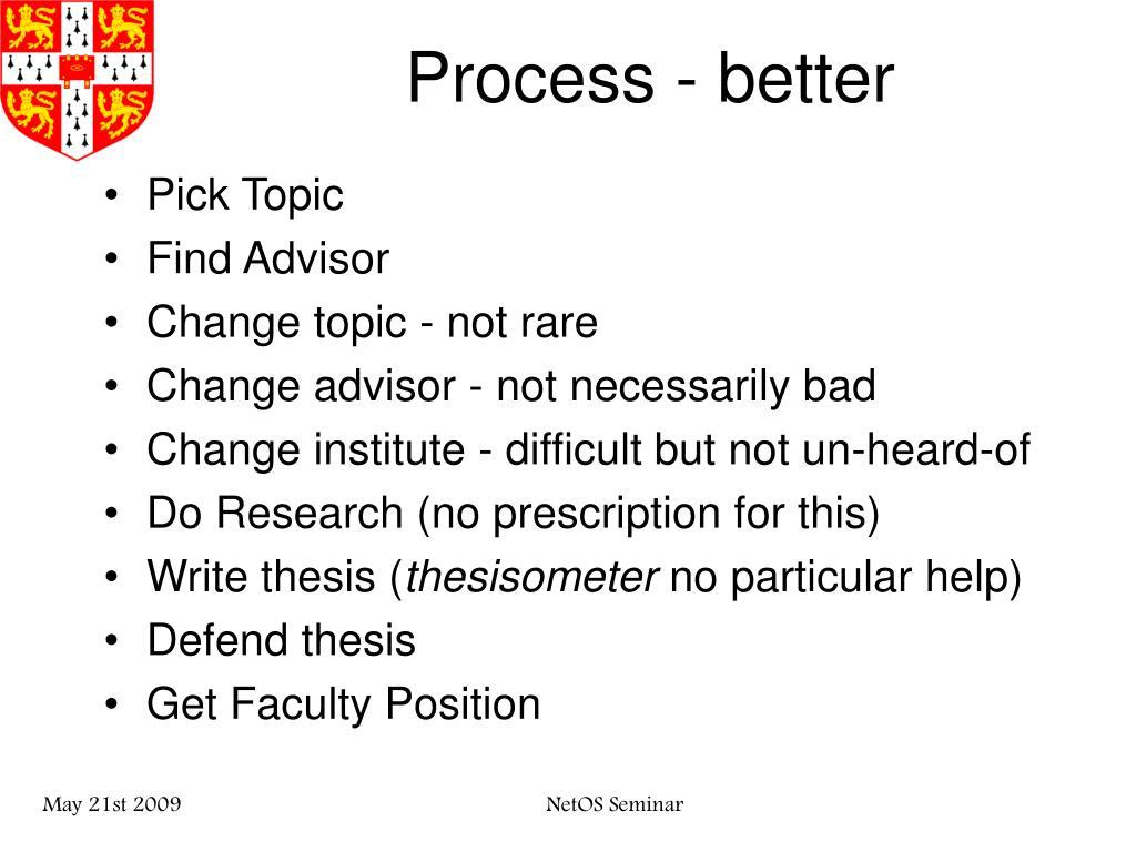 Process - better