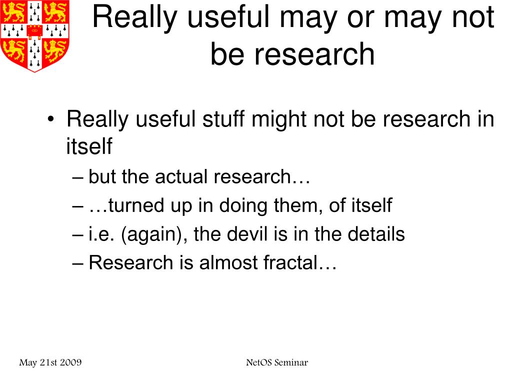 Really useful may or may not be research