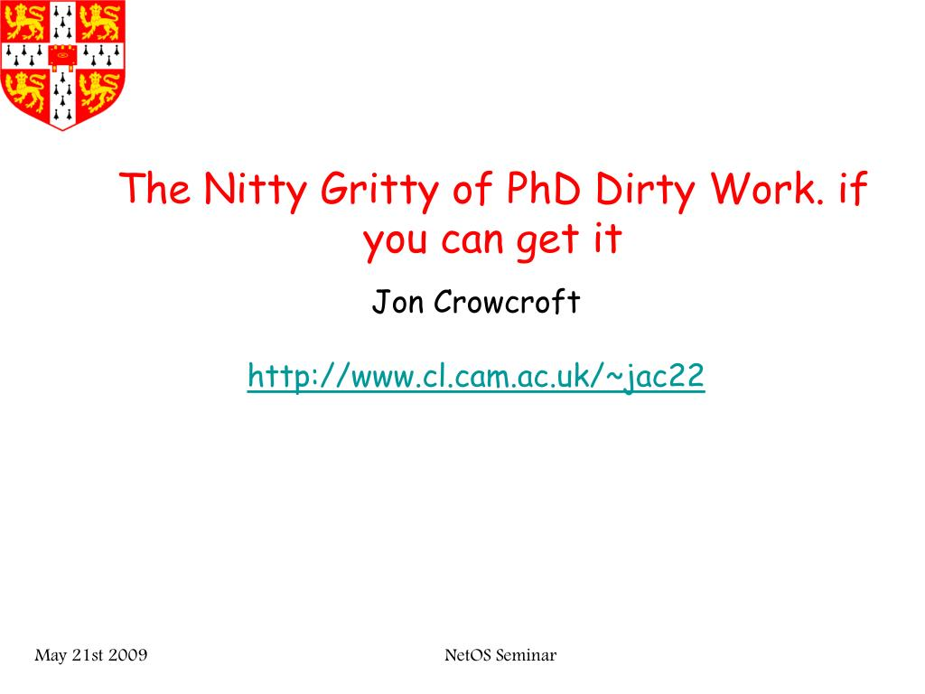 The Nitty Gritty of PhD Dirty Work. if you can get it