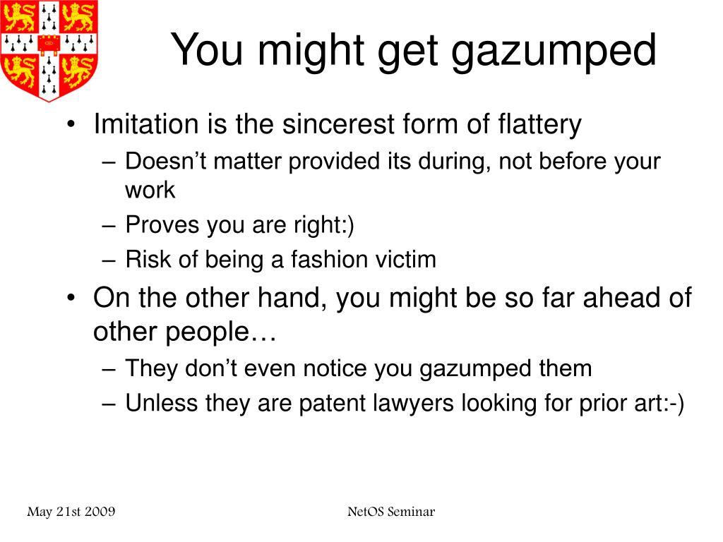 You might get gazumped