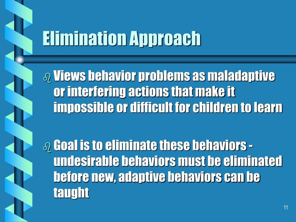 Elimination Approach