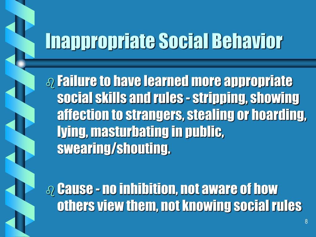 Inappropriate Social Behavior