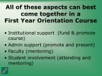 all of these aspects can best come together in a first year orientation course