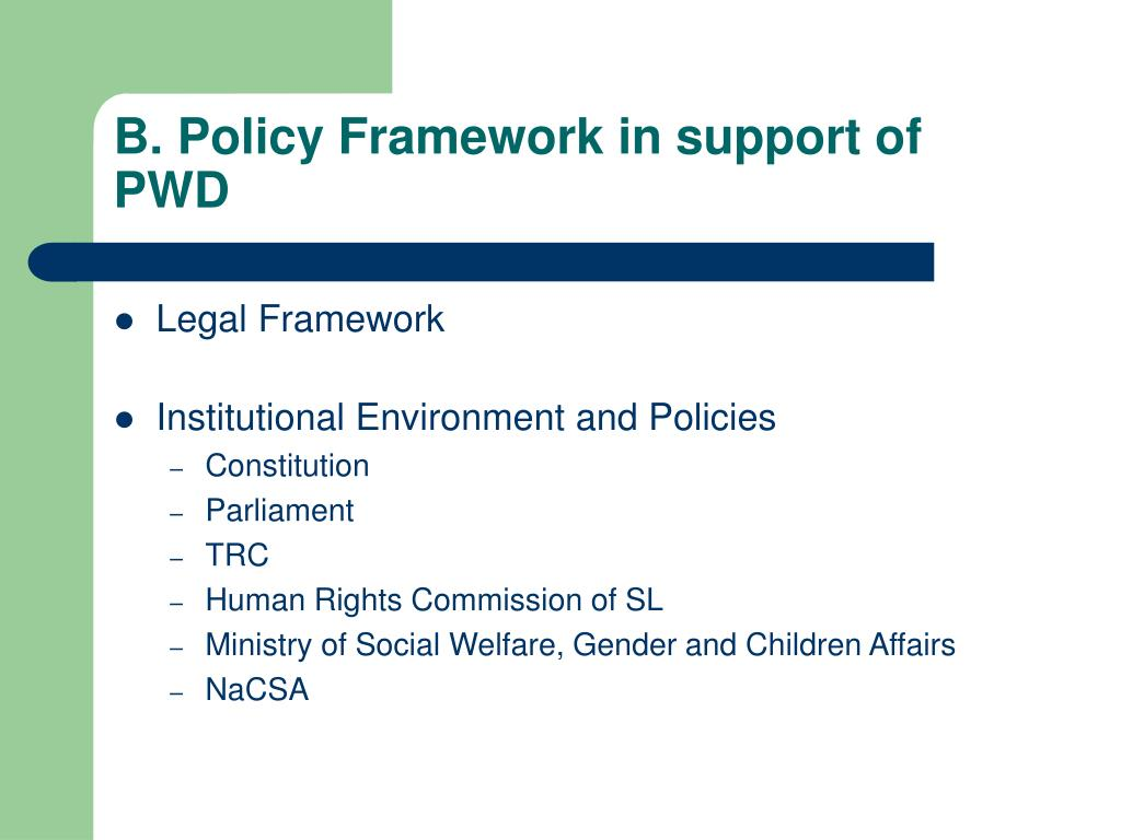 B. Policy Framework in support of PWD