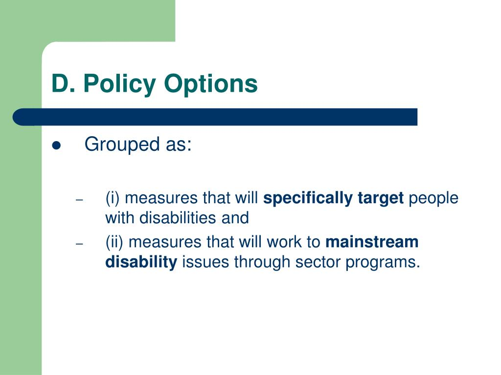 D. Policy Options