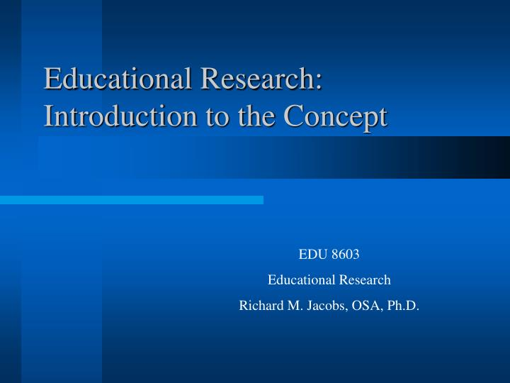 Educational research introduction to the concept