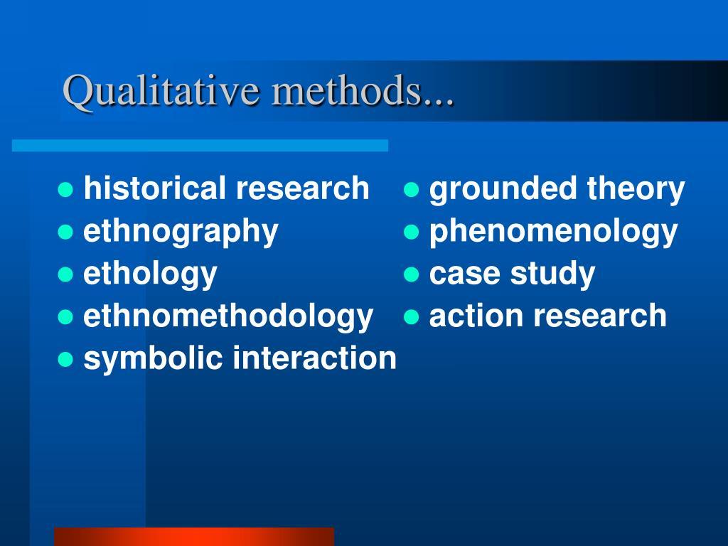 Qualitative methods...
