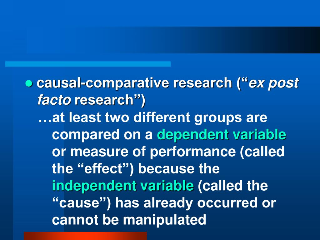 """causal-comparative research ("""""""