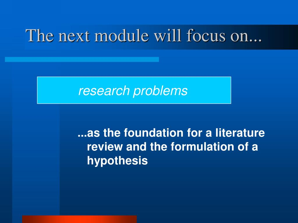 The next module will focus on...