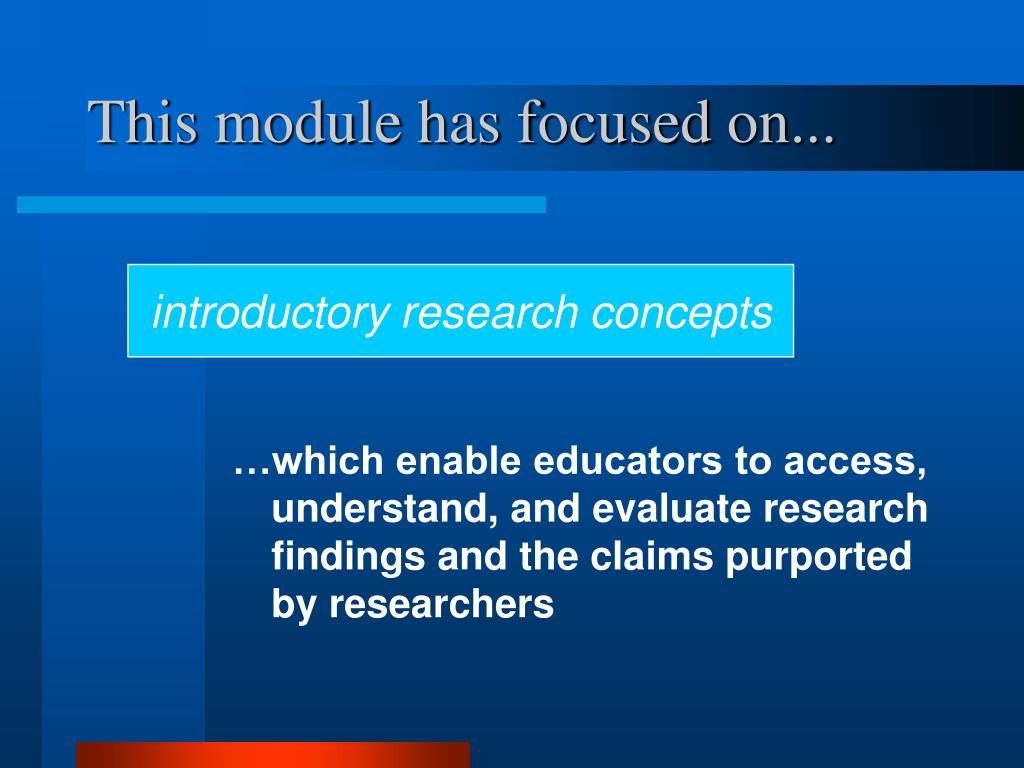 This module has focused on...
