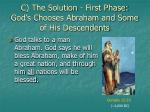 c the solution first phase god s chooses abraham and some of his descendents