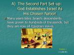 the second part set up god establishes israel as his chosen nation