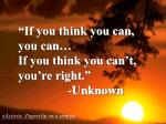 if you think you can you can if you think you can t you re right unknown