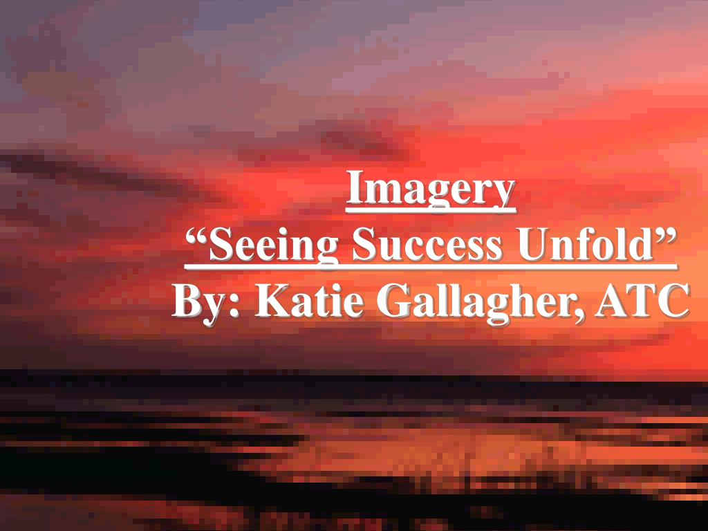 imagery seeing success unfold by katie gallagher atc l.