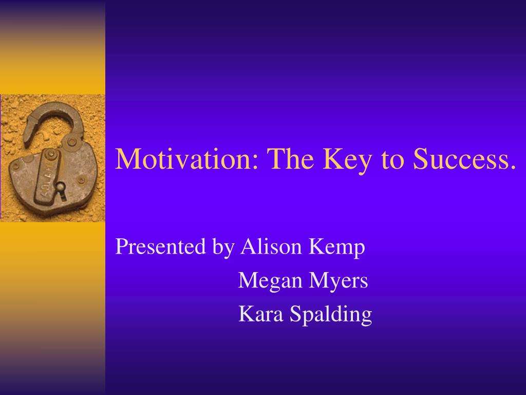 motivation the key to success l.