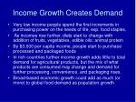 income growth creates demand