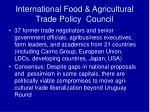 international food agricultural trade policy council
