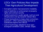 ldcs own policies also impede their agricultural development