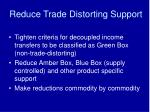 reduce trade distorting support