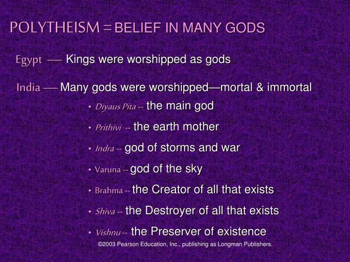 POLYTHEISM =