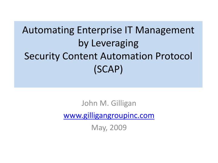 automating enterprise it management by leveraging security content automation protocol scap n.