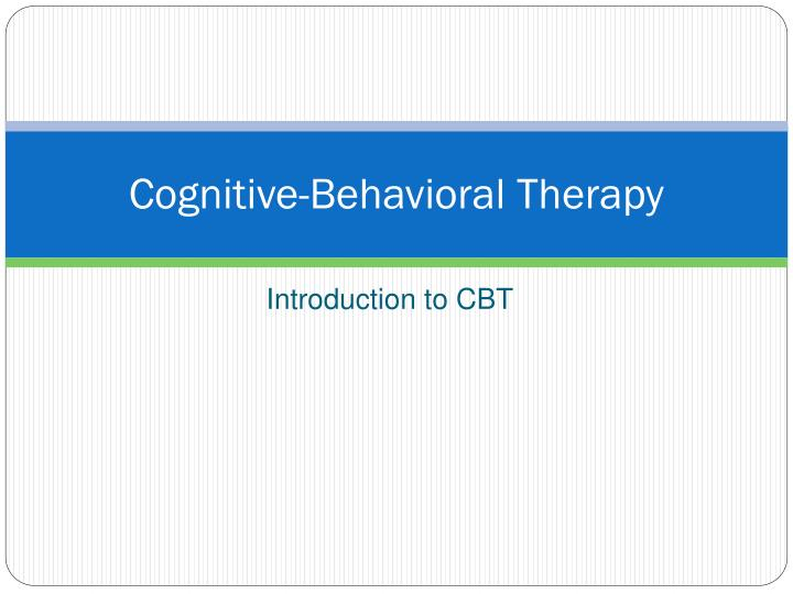cognitive behavioral therapy n.