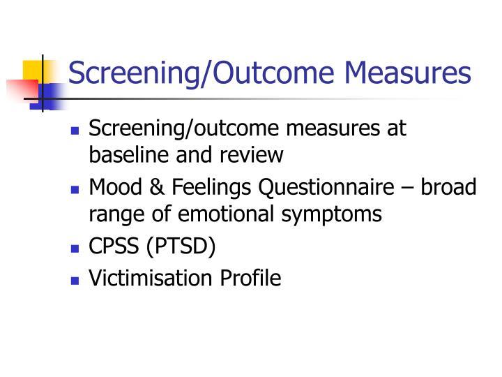 Screening/Outcome Measures
