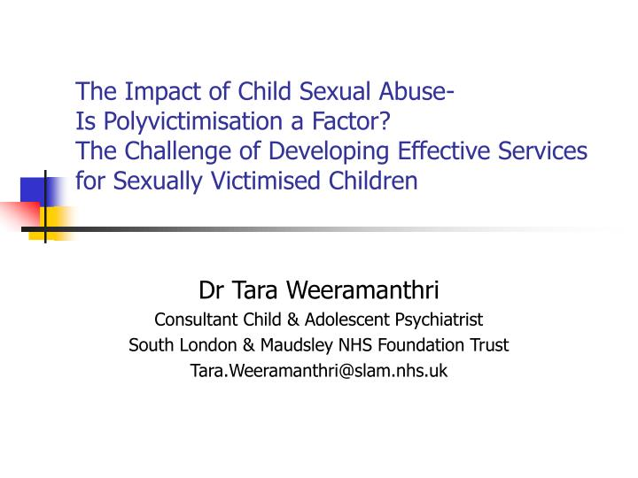 The Impact of Child Sexual Abuse-