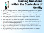 guiding questions within the curriculum of identity