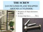 the screw an inclined plane wrapped around a cylinder