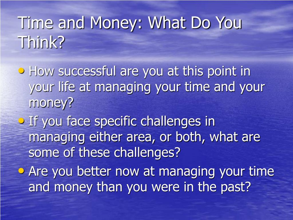 Time and Money: What Do You Think?